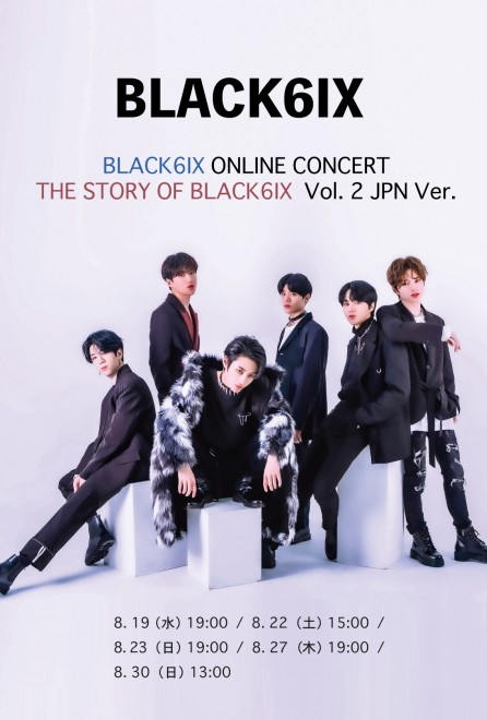 【ONLINE LIVE】BLACK6IX ONLINE CONCERT THE STORY OF BLACK6IX Vol. 2 JPN Ver.