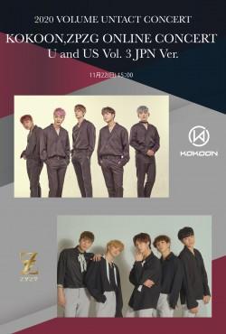 【ONLINE LIVE】KOKOON,ZPZG ONLINE CONCERT U and US Vol. 3 JPN Ver.